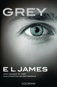 Grey. Fifty Shades of Grey von Christian selbst erzaehlt von E L James